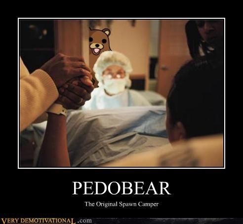 Babies,camping,early bird gets the worm,Hall of Fame,hospital,just-kidding-relax,pedobear,Terrifying