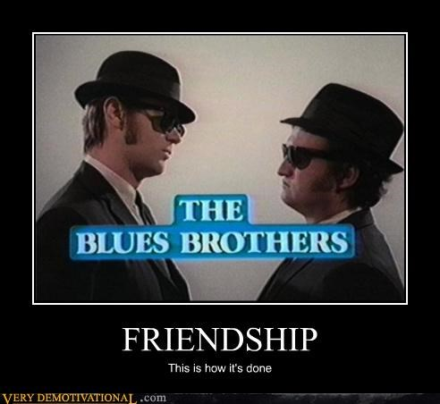 friendship,blues brothers,family