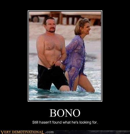 BONO Still hasen't found what he's looking for.