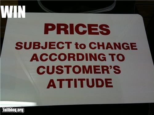 attitude,customer,failboat,price,sign,warning,win