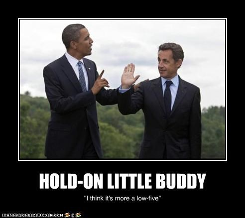 barack obama demotivational funny lolz Nicolas Sarkozy - 3896019712