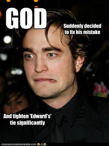 GOD Suddenly decided to fix his mistake And tighten 'Edward's' tie significantly
