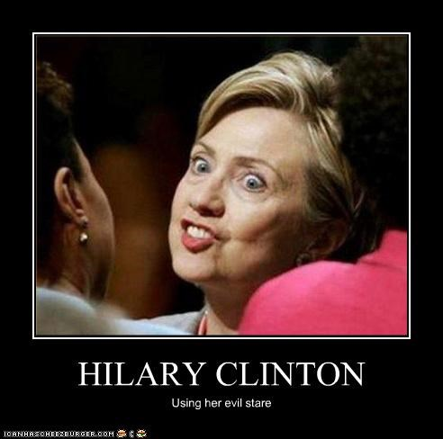 HILARY CLINTON Using her evil stare