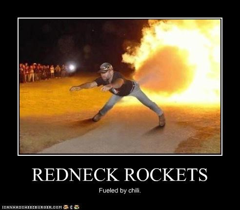 REDNECK ROCKETS Fueled by chili.