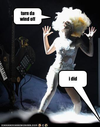 turn da wind off i did