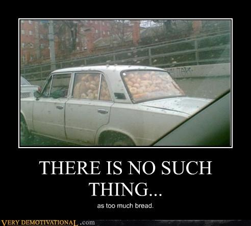 bread cars food impossible no such thing too much wtf - 3914359552