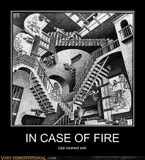 art,exit,fire,mc escher,Pure Awesome,rules