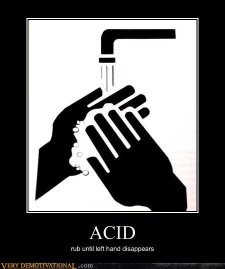 ACID rub until left hand disappears