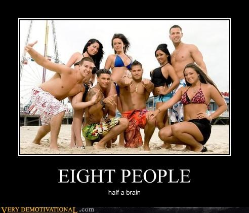 guidos,idiots,jersey shore,Mean People,snooki