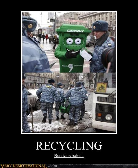 green peace,hatred,mascots,Mean People,mother russia,recycling,russia
