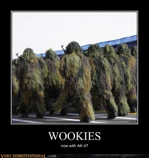 ak-47s,bowcasters,ghillie suits,guns,military,Terrifying,Wookies
