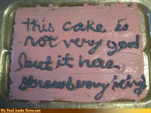 cake,honest,honest cake,honesty,icing,not very good,strawberry icing,Sweet Treats,thought