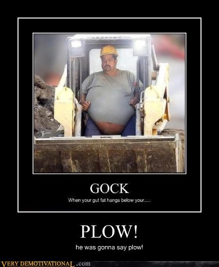 fat guy,belly,plow
