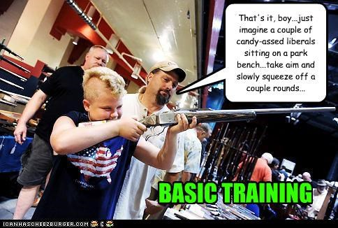 That's it, boy...just imagine a couple of candy-assed liberals sitting on a park bench...take aim and slowly squeeze off a couple rounds... BASIC TRAINING