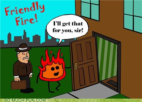 cute door fire friendly fire helpful nice puns