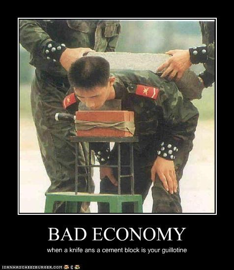 BAD ECONOMY when a knife ans a cement block is your guillotine