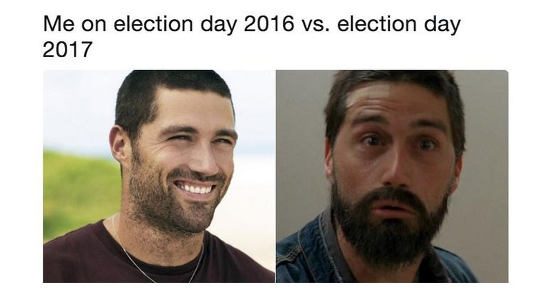 Funny memes comparing me on election day 2016 to me on election day 2017.