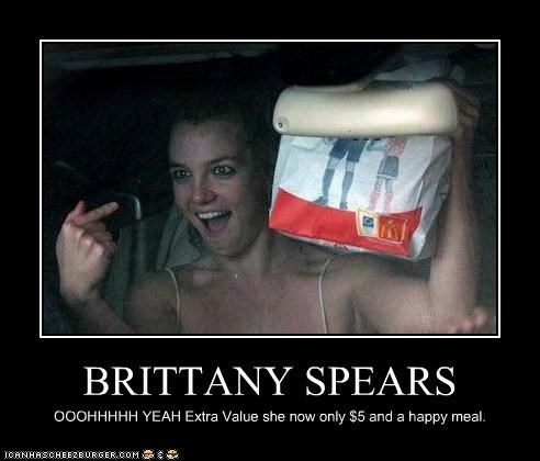 BRITTANY SPEARS OOOHHHHH YEAH Extra Value she now only $5 and a happy meal.