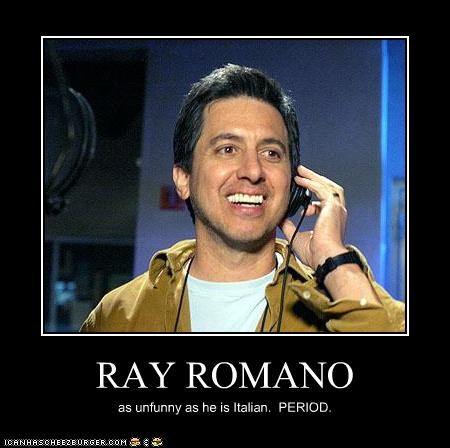 comedians,italians,not funny,Ray Romano