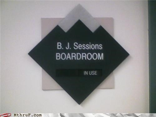 awesome,bj,blowjob,boardroom,cheap joke,conference room,cubicle boredom,cubicle fail,dumb,euphemism,hurr durr,in use,meeting room,mess,official sign,poor choice,sign,signage,slang,sophomoric,stock options,The More You Know,tmyk,wisdom