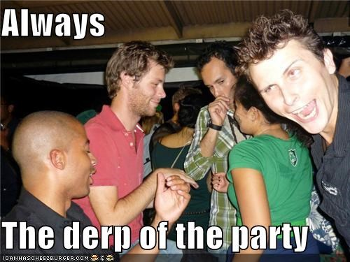 derp drunk Party silly - 3944598016