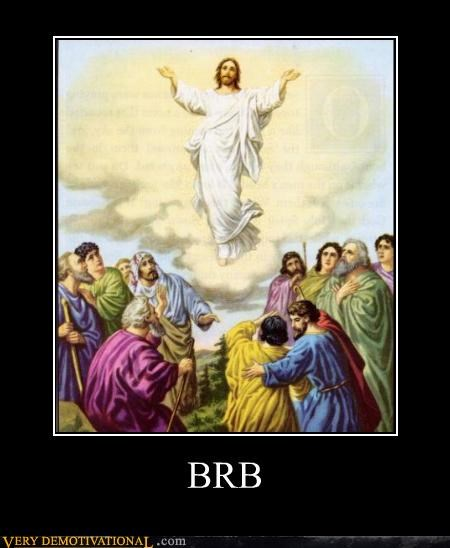 brb hilarious jesus jk lag lol religion resurrection - 3945034752