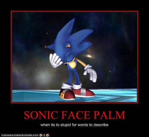 Sonic Face Palm Cheezburger Funny Memes Funny Pictures
