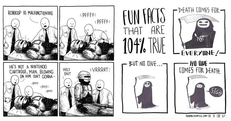 Funny random comics about life, love, sex, dating, space, netflix, bingewatching, death.