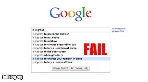 Autocomplete Me,failboat,gross,lady products,school,tampons