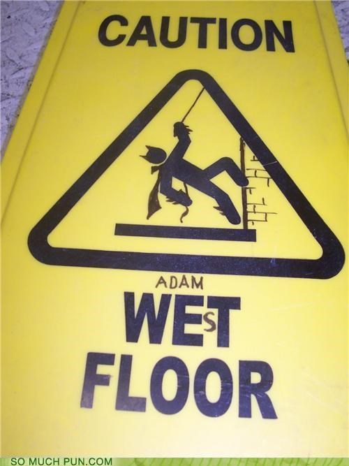 Adam West,alteration,batman,caution,floor,grafitti,literalism,sign,wet,wet floor,win