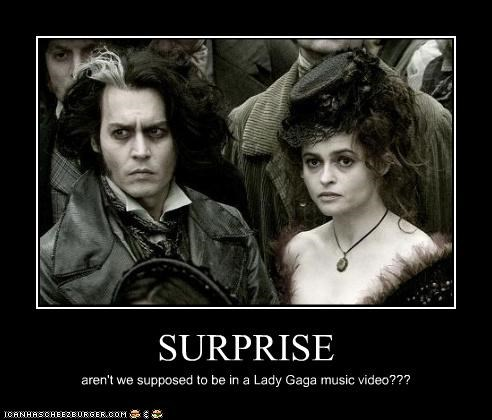 SURPRISE aren't we supposed to be in a Lady Gaga music video???