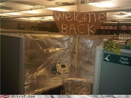 aluminum foil awesome co-workers not boredom cubicle boredom cubicle prank decoration depressing dickhead co-workers dumb foil illiterate mess misspelling prank pwned Sad sass screw you signage tinfoil tragic typo wiseass wrapping - 3951479040
