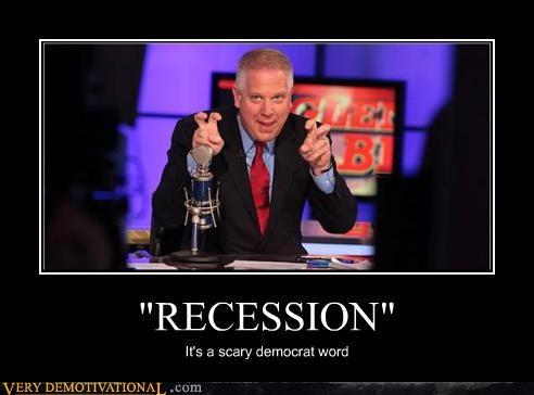 """RECESSION"" It's a scary democrat word"