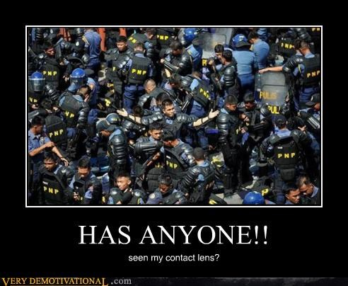 contacts cops gear idiots missing riot Sad