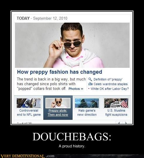 DOUCHEBAGS: A proud history.