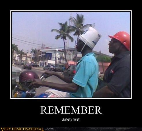 REMEMBER Safety first!