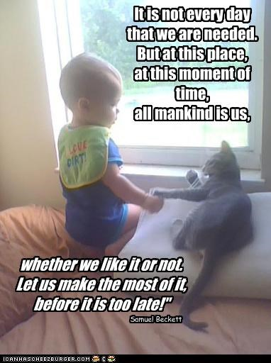 baby,caption,captioned,cat,cute,philosophical,quote,samuel beckett,sweet,thoughtful