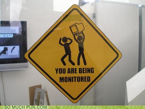 double meaning,literalism,monitor,monitored,reiteration,sign,warning