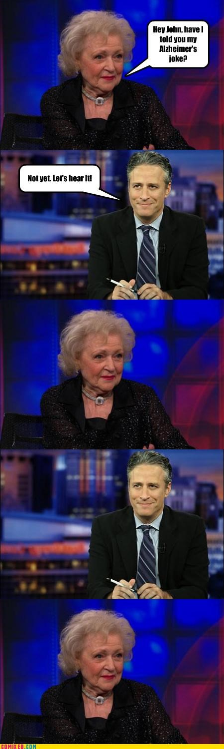 alzheimers,bea arthur,betty white,jk,joke,jon stewart,old people,TV