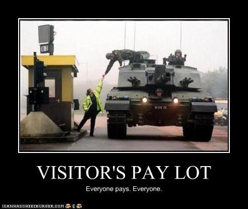VISITOR'S PAY LOT Everyone pays. Everyone.