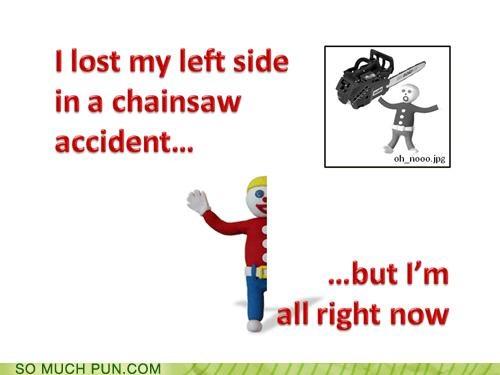 chainsaws half mister bill oh nooooo puns television