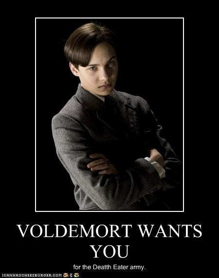 VOLDEMORT WANTS YOU for the Deatth Eater army.