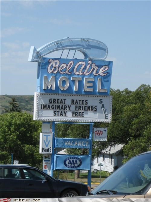 friends,hotel,imaginary friends,lonely,motel,official sign,signage,smart,so lonely,so ronery,thrifty,wiseass