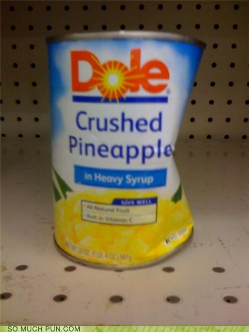 corporate greed,crushed,Dole,heavy syrup,honesty,pineapple,puns