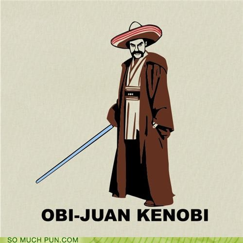 juan may the force be with you obi-wan kenobi puns spanish star wars - 3970955264