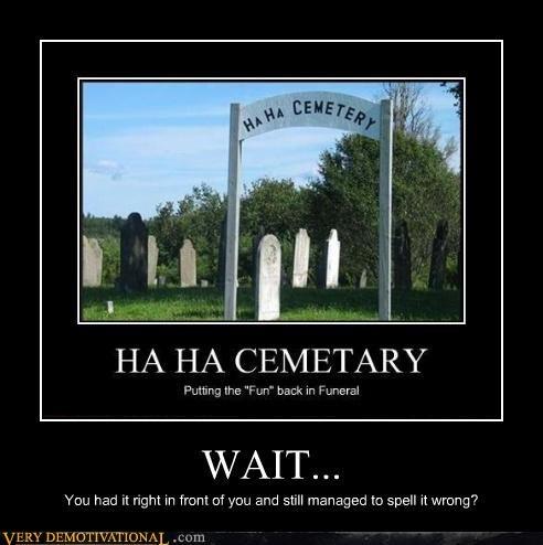 cemetery Death grave yard Ha Ha Cemetery idiots jk lol - 3971653120