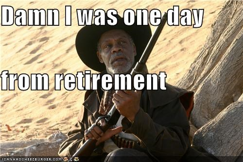 Cowboys,damn,danny glover,guns,lethal weapon,retirement