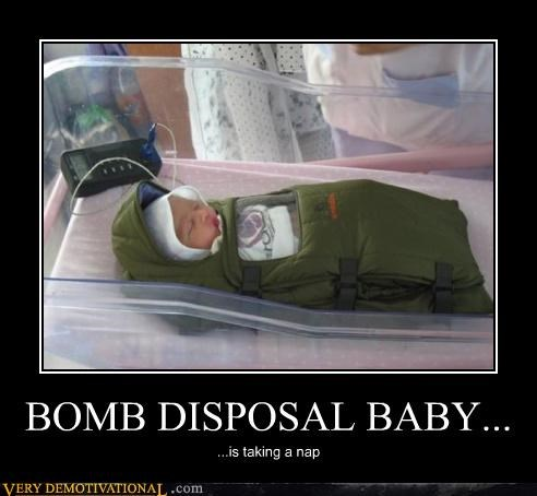 BOMB DISPOSAL BABY... ...is taking a nap