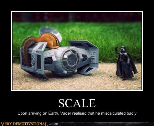 SCALE Upon arriving on Earth, Vader realised that he miscalculated badly