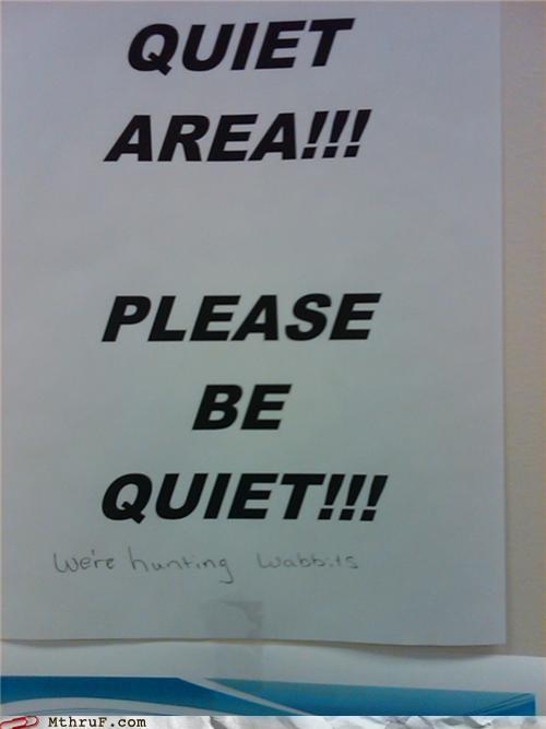 elmer fudd passive aggressive quiet signs - 3977880832
